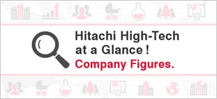 Hitachi High-Tech at a Glance ! Company Figures.