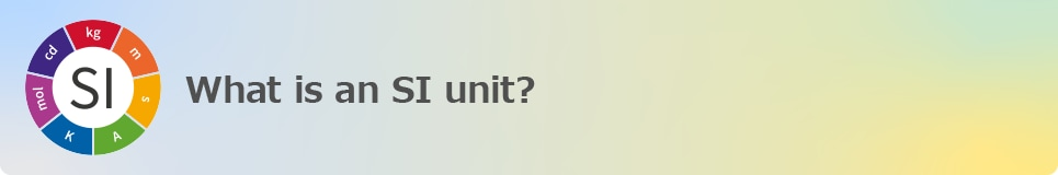 What is an SI unit?