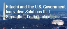 Hitachi and the U.S. Government Innovative Solutions that Strengthen Communities
